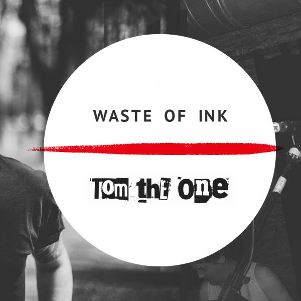 30.05.19 Mary's finest: Waste Of Ink + Tom The One